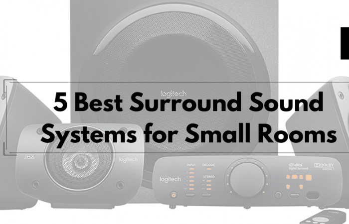 5 Best Surround Sound Systems for Small Rooms