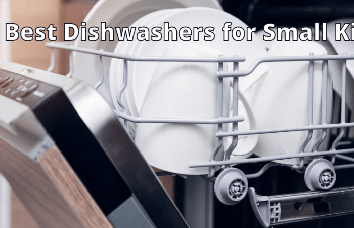Top 5 Best Dishwashers for Small Kitchen 2021- Reviews, Pros, and Cons