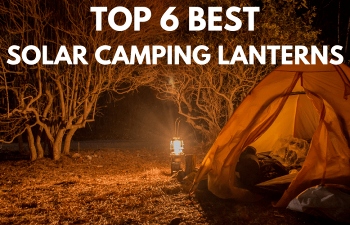 Top 6 Best Solar Camping Lanterns 2021