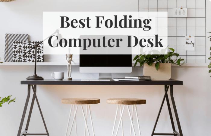 5 Best Folding Computer Desks 2021