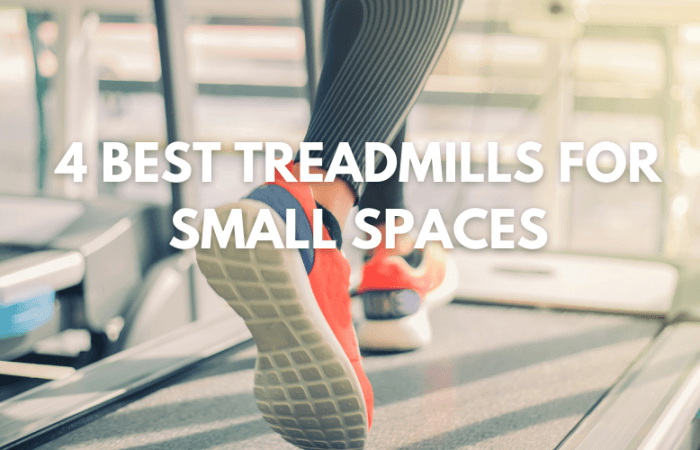 Top 4 Best Treadmills for Small Spaces 2021