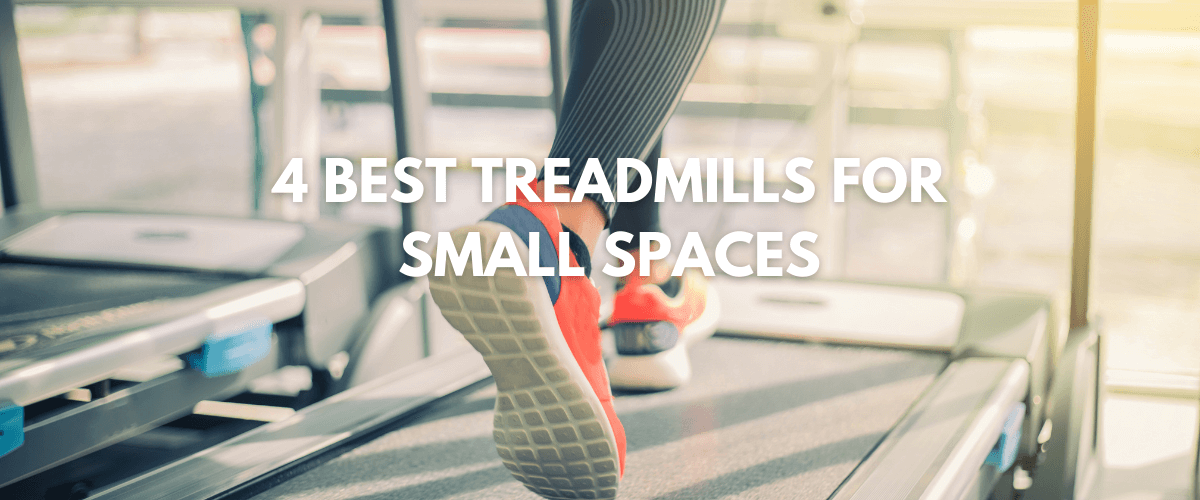 Best Treadmills for Small Spaces