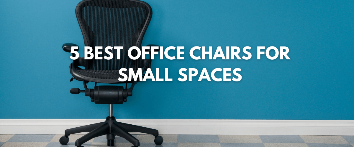 Best Office Chair for Small Space