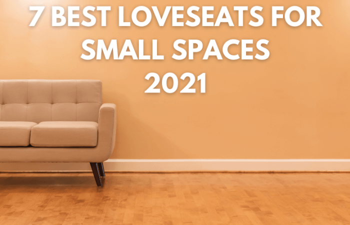 7 Best Loveseats for Small Spaces 2021