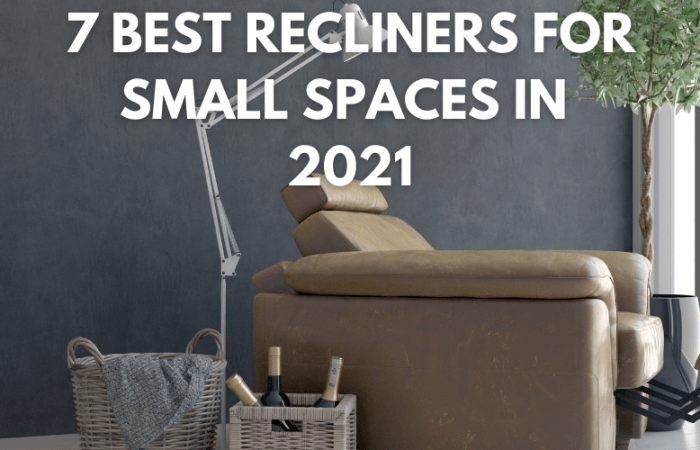 7 Best Recliners for Small Spaces In 2021
