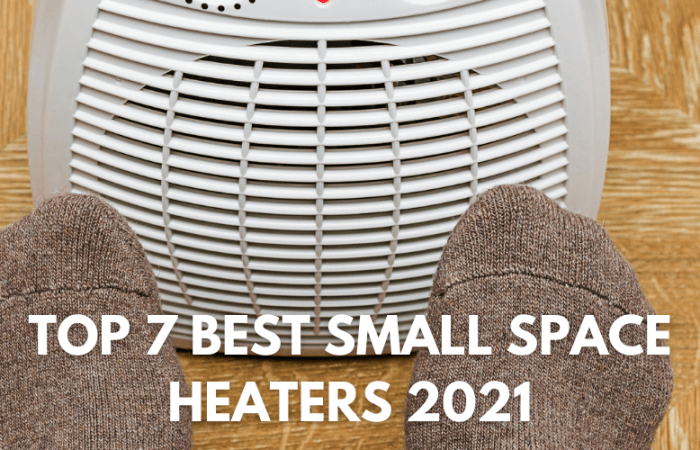 Top 7 Best Small Space Heaters 2021