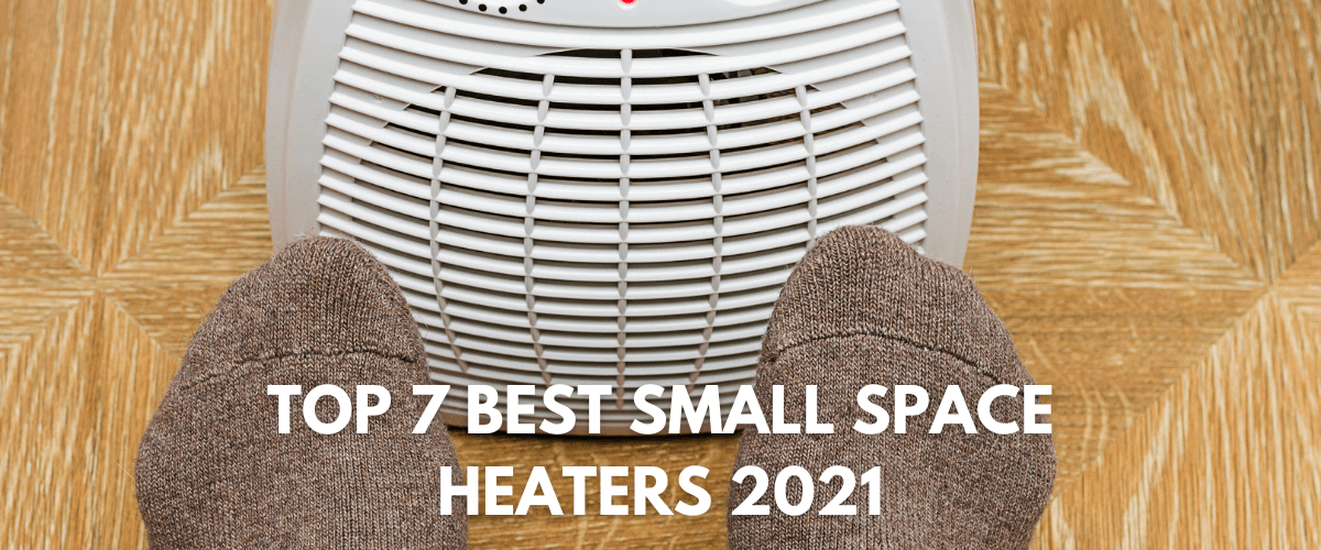 Best Small Space Heaters 2021