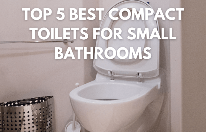 Top 5 Best Compact Toilets for Small Bathrooms